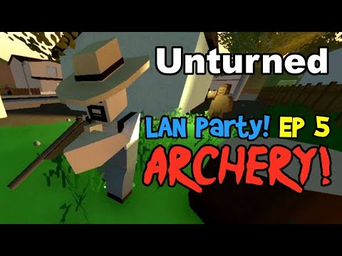 ARCHERY! Unturned Multiplayer Gameplay Ep 5! (Funny Moments & Fails, Washington Survival LAN Party)