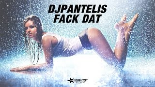DJ Pantelis - Fack Dat  [Sugar Factory Records]