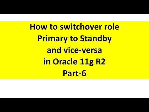 How to switchover role primary to standby and vice versa in Oracle 11g R2 Part-6
