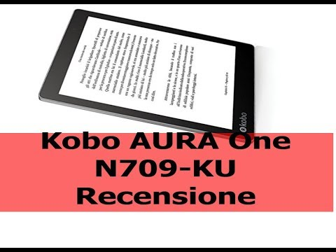 kobo aura one n709 ku ebook reader  scheda tecnica  recensione