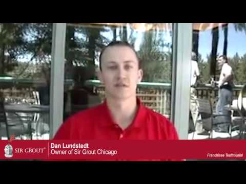 Sir Grout Franchisee Testimonial: Dan Lundstedt - Chicago