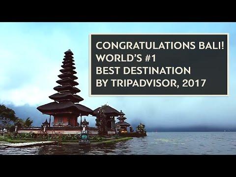 BALI : WORLD'S #1 BEST DESTINATION BY TRIPADVISOR 2017 - #BaliGoLiveDestination