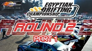 Egyptian Drifting Championship Round 2 | Heat 1 | Part 1 | The Cancelled Round