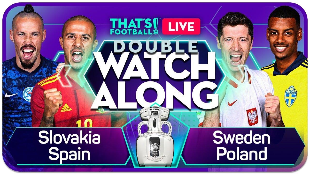 SLOVAKIA vs SPAIN & SWEDEN vs POLAND EURO 2020 Watchalong LIVE with Goldbridge and Craig