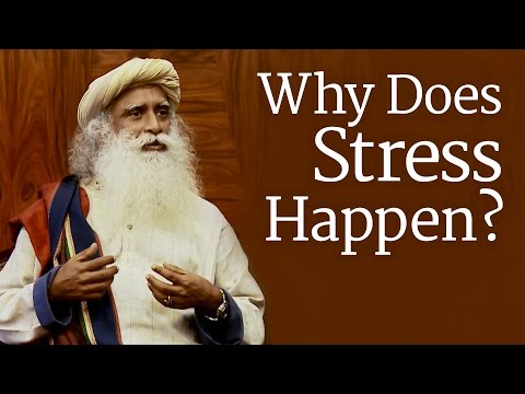 Why Does Stress Happen? | Sadhguru