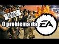 Porque Tanta Gente Odeia a EA Games?