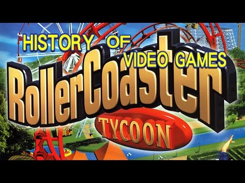 History of RollerCoaster Tycoon (1999-2016) - Video Game History