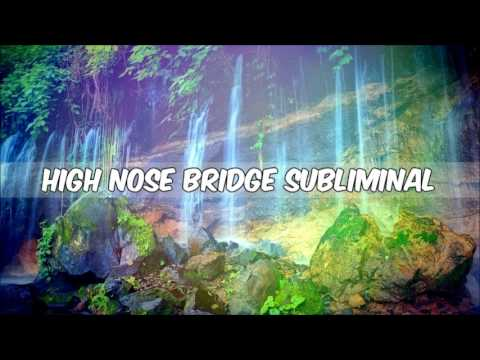 High Nose Bridge Subliminal