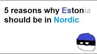 5 reasons why Estonia should be in Nordic