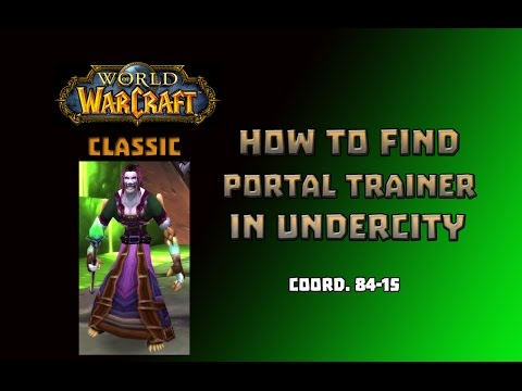 Where is Portal Trainer in Undercity \ How to Get to Portal Trainer in Undercity