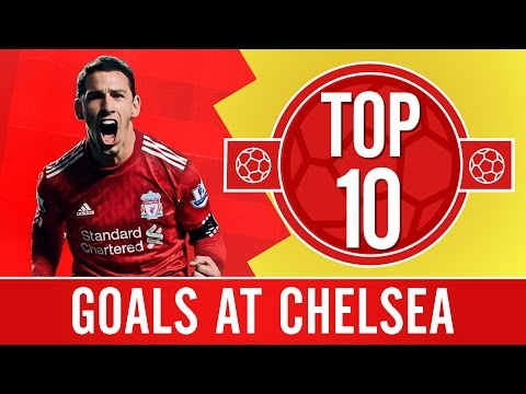 TOP 10: Brilliant Liverpool goals at Chelsea