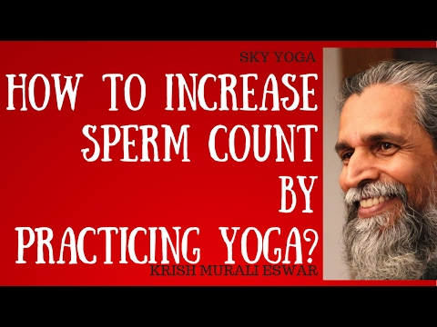 How To Increase Sperm Count By Practicing Yoga?