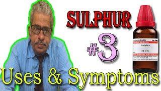 Homeopathy Medicine SULPHUR in Hindi (Part 3) - Uses & Symptoms by Dr P. S. Tiwari