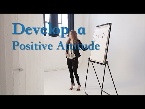 Develop a Positive Attitude!