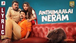 Monster - Anthimaalai Neram Lyric | SJ Suryah, Priya BhavaniShankar, Justin Prabhakaran, Nelson