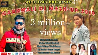 LATEST GARHWALI DJ MASH-UP 2019|| KARISHMA SHAH || RUHAAN BHARDWAJ ||JP films