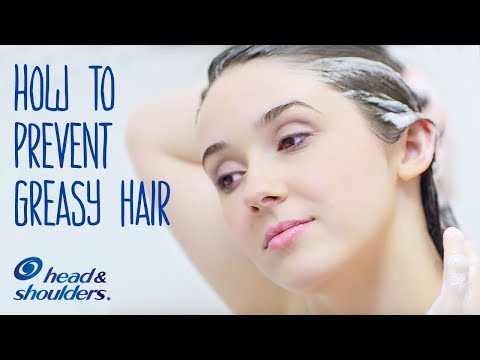 How To Get Rid of and Prevent Greasy Hair | Head & Shoulders