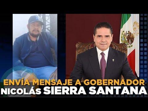 Nicolás Sierra Santana envía mensaje al Gobernador Silvano Aureoles #Michoacán