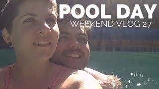 Pool Day    Weekend Vlog 27