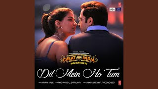 Dil Mein Ho Tum From Cheat India