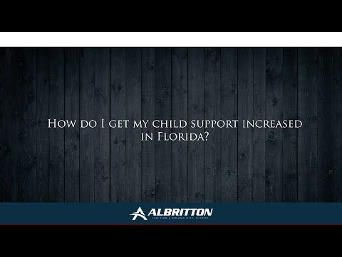 How do I get my child support increased in Florida?