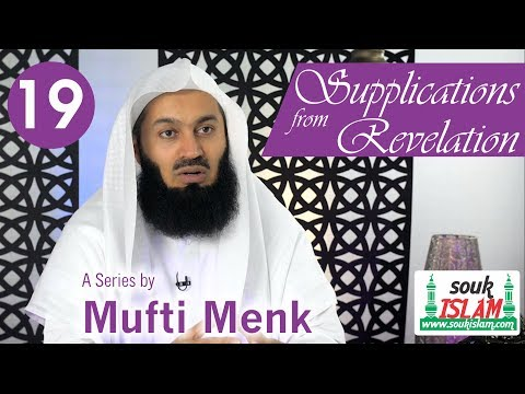 Supplications from Revelation   Mufti Menk   Episode 19