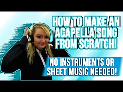 How to make an acapella song!