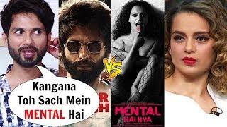Shahid Kapoor SH0CKING Comment On Kangana Ranaut's Mental Hai Kya CLASH With Kabir Singh