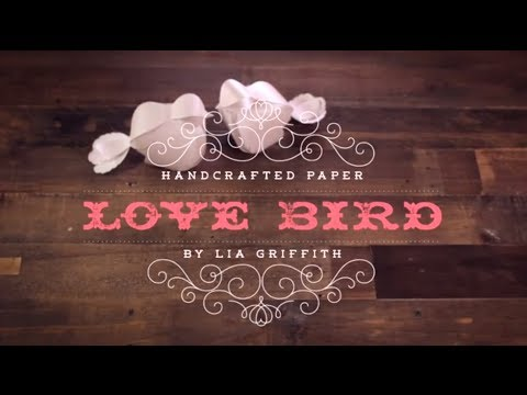 How To Make a Paper Love Bird (or two)