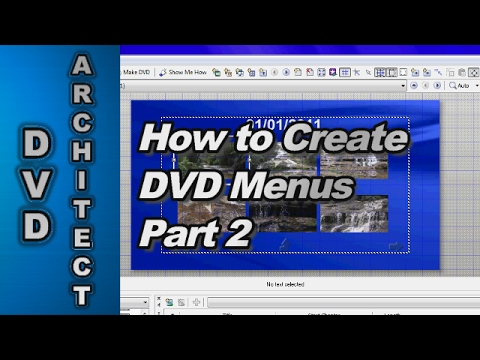 How to make a DVD with Menus using DVD Architect Studio (Part 2)