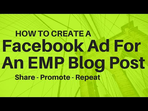How To Create A Facebook Ad With Your Shared EMP Blog Post