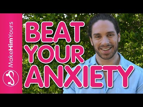 How To Beat Your Anxiety & Overcome Your Fears With Dating