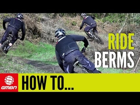 How To Ride Berms – Mountain Bike Skills