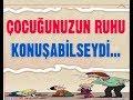 Download Çocuğunuzun ruhu konuşabilseydi...   Kudret Eren Yavuz MP3,3GP,MP4
