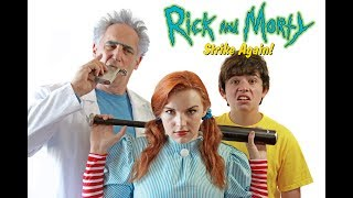 RICK AND MORTY STRIKE AGAIN! (The Fan Film!)