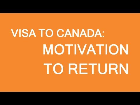 Temporary visa to Canada: Motivation to return, convincing officers. LP Group