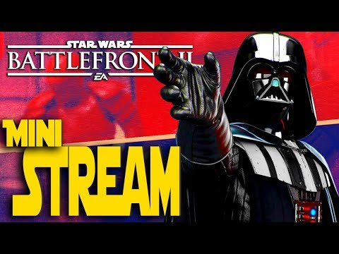 Short and Sweet - Star Wars Battlefront II Live Stream