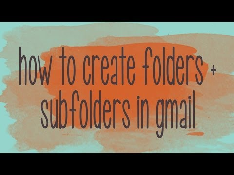 How to Create Folders and Subfolders in Gmail [Time Saving Tip]