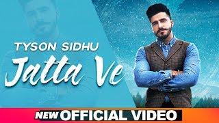 Jatta Ve (Official Video) | Tyson Sidhu | Desi Crew | Bunty Bains | Latest Songs 2019