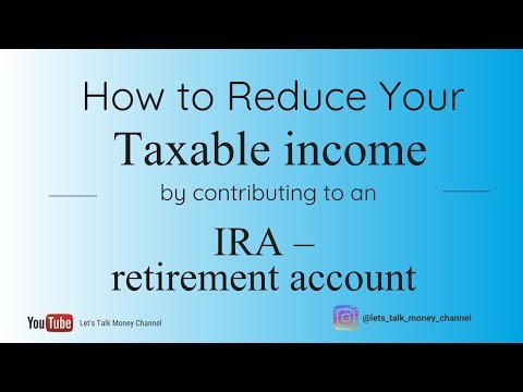 How to reduce taxable income AGI by contributing to an IRA retirement account