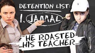 HE GOT DETENTION FOR ROASTING HIS TEACHER