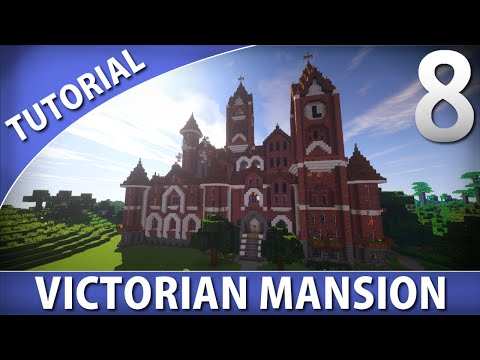 Minecraft - How to Build a Victorian Mansion [Part 8/9]