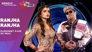 Ranjha Ranjha - The Remix | Amazon Prime Original | Episode 4 |  Rashmeet Kaur | Su Real