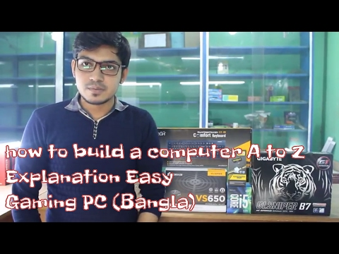 how to build a computer A to Z Explanation Easy - Gaming PC (Bangla)