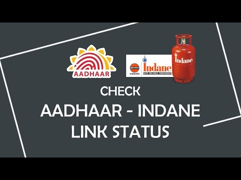 How to Check Aaadhar - Indane Gas Link Status