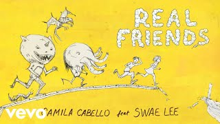 Camila Cabello - Real Friends (Official Audio) ft. Swae Lee