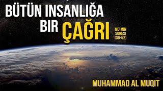 Tüm insanlığa bir Çağrı - Muhammad al Muqit محمد المقيط