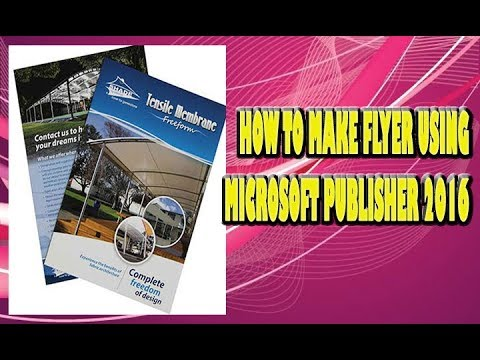How to make flyer using Microsoft Publisher 2016