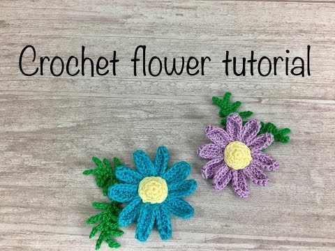 Crochet flowers tutorial # Blue daisy with leaves