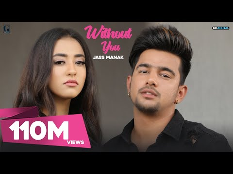 WITHOUT YOU  - JASS MANAK (Full Song) Satti Dhillon | Latest Punjabi Songs 2018 | Geet MP3